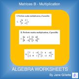 Matrices B - Multiplication