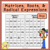 Matrices, Roots, and Radical Expressions BINGO