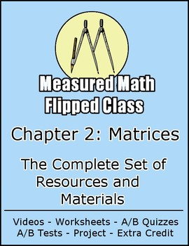 Matrices, The Complete Chapter - Algebra 2 Trig Flipped Class