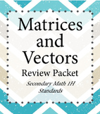 Matrices and Vector Review Packet