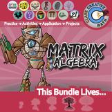 Matrix Algebra -- Algebra 2 Curriculum -- Essential Unit Bundle