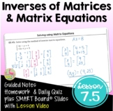 Matrix Equations and Inverses with Lesson Video (Unit 7)