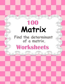 Matrix: Find the Determinant of a Matrix Worksheets