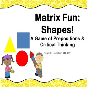 Matrix Fun: Shapes!  A Game of Prepositions and Critical Thinking