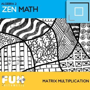 Matrix Multiplication Zen Math *Freebie*