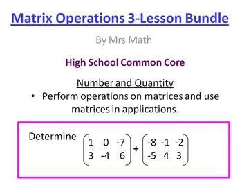 Matrix Real World Problems and Operations Power Point 3-Lesson Pack