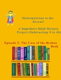 Mattematician Episode 2: A Subtraction Math Mystery Project