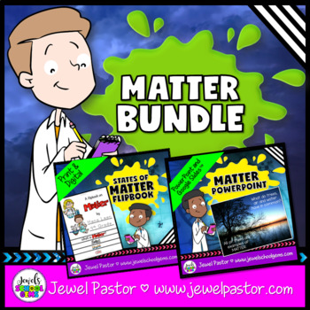 States of Matter Activities BUNDLE (PowerPoint and Flipbook)