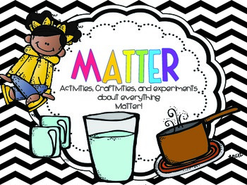 Matter {Activities, Experiments, and more}