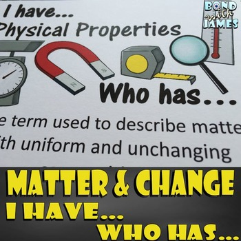 Matter & Change: I Have...Who Has...(English)