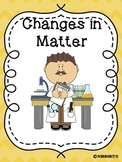 Matter: Changes in Matter