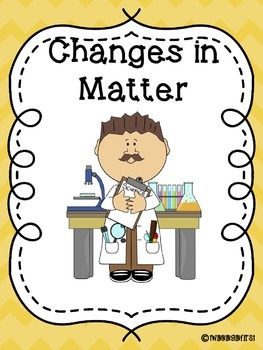 Matter: Changes in Matter