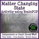 Matter Changing States BrainPOP (Phase Changes)