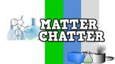 Matter Chatter! (video)