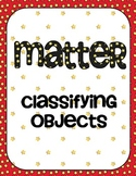 Matter- Classifying Objects