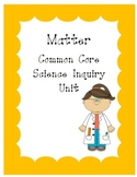 Matter Common Core Science Inquiry Unit