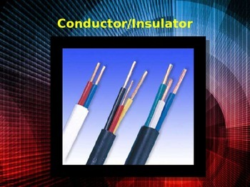 Matter: Conductor and Insulator PowerPoint