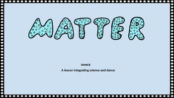 Matter Dance- Integrated Arts Lesson