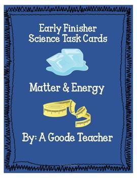 Matter & Energy Early Finisher Task Cards