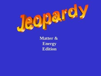 Matter & Energy Jeopardy