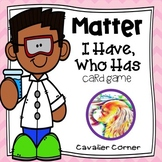 Matter-I Have, Who Has Science CARD GAME & NGSS Review