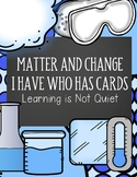 Matter I Have Who Has Cards (Chemical Changes, Atoms, Molecules, and Elements)