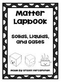 Matter Lapbook - Solids, Liquids, Gases