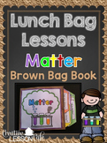 Matter ~ States, Properties and More - Brown Bag Book