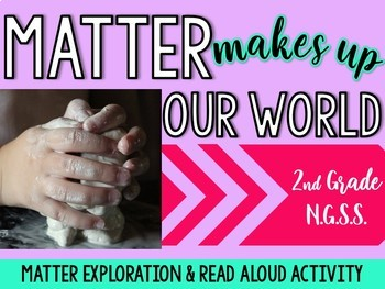 Exploring Matter Hands-on Activity & Read Aloud: Matter Makes up our World!!