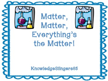 Matter, Matter, Everything's the Matter- Task Cards