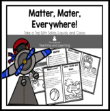 Matter, Matter Everywhere! Take a Trip With Solids, Liquids, and Gases