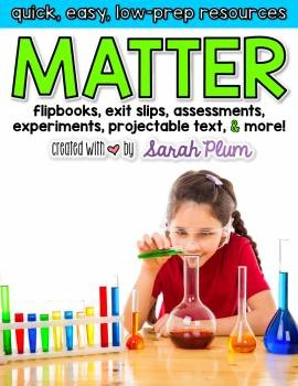 Matter Matters - Quick, Easy, Low-Prep Resources for Teaching Matter