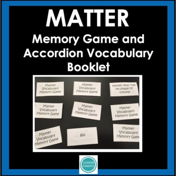 Matter Memory Game with Vocabulary Accordion Book Activity
