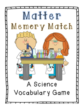Matter Memory Match: A Science Vocabulary Game