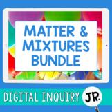 Matter & Mixtures Digital Inquiry Jr. BUNDLE  |  3rd Grade