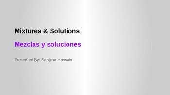 Matter, Mixtures and Solution PowerPoint (English and Spanish)