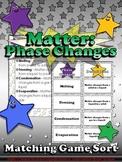 Matter: Phase Changes Matching Game Sort #1 - States of Matter - King Virtue