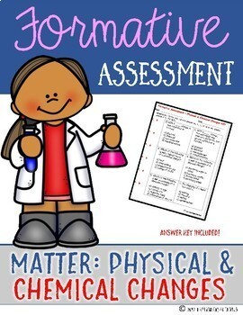Matter    Physical & Chemical Changes {Formative Assessment}