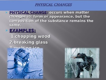 Matter: Physical and Chemical Changes