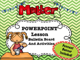 Matter PowerPoint Lesson- Mega Pack-Pennant Banner-Activities