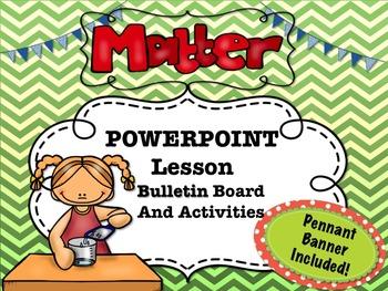 Matter PowerPoint Lesson- Mega Pack-Pennant Banner-Activities