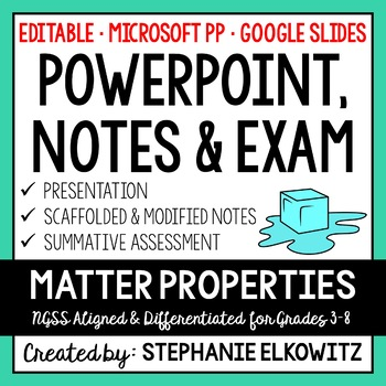 Matter Properties PowerPoint, Notes & Exam (Differentiated