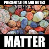 Matter Presentation and Notes BUNDLE | Distance Learning