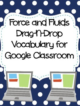 Force and Fluids Drag-n-Drop Vocab for Google Classroom