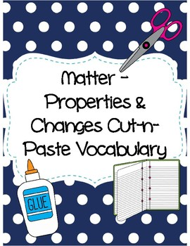 Matter - Properties and Changes Cut-n-Paste Vocabulary