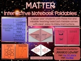 Matter Science Interactive Notebook Foldables