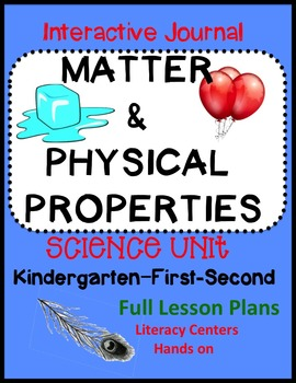 Matter and Physical Properties Science Unit w/Lesson Plans