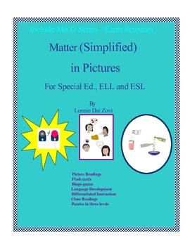 Matter (Simplified) in Pictures for Special Ed., ELL and ESL Students