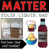 Matter: Solid, Liquid, & Gas {Root Beer Float} Craft Booklet (Editable) Science
