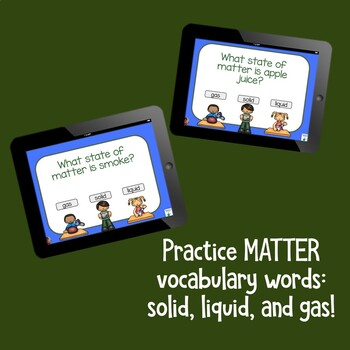Matter Solid Liquid or Gas  BOOM Cards